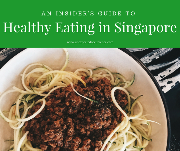unexpected fitness: a guide to eating healthy in singapore