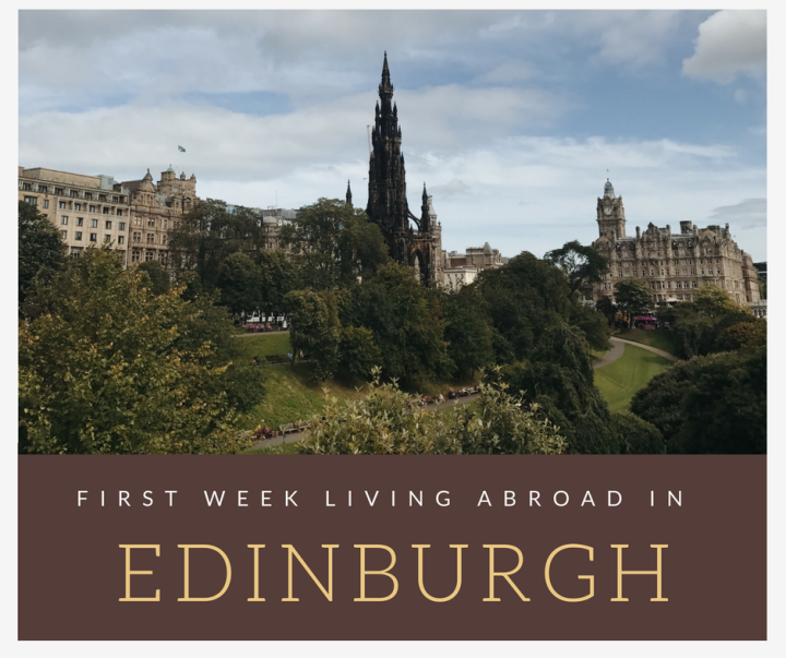 unexpected edinburgh: my first week living abroad