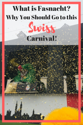 What is Fasnacht? Why You Should Go to this Swiss Carnival | Basel | Carnival | Festival | Europe