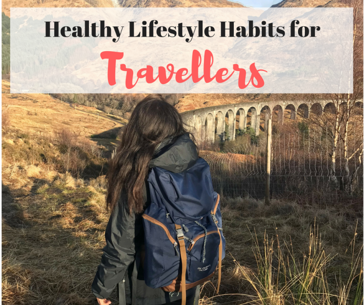 Healthy Lifestyle Habits for Travellers