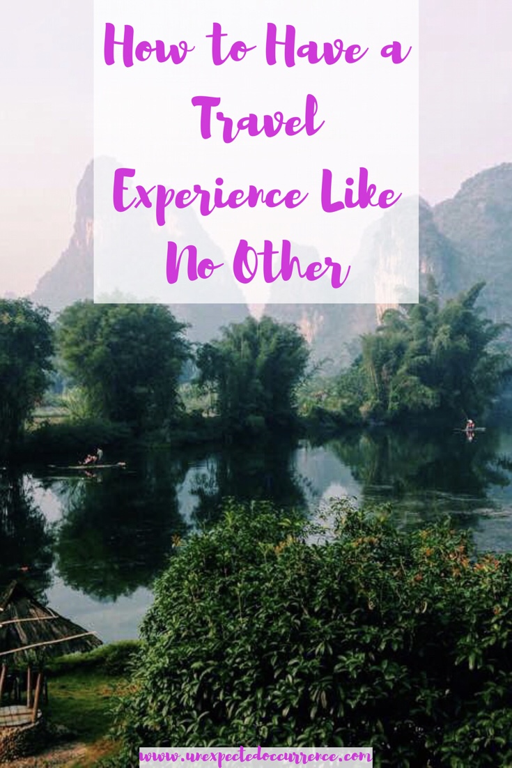 How to Have a Travel Experience Like No Other
