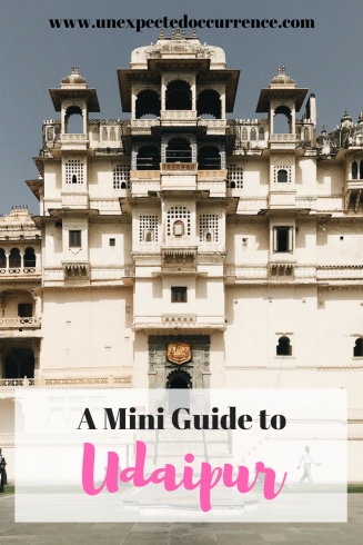 A Mini Guide to Udaipur, India | Where to Eat | Where to Stay | What to Do